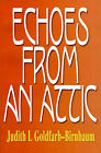 Echoes from an Attic by Judith Goldfarb-Birnbaum (Paperback / softback, 2000)