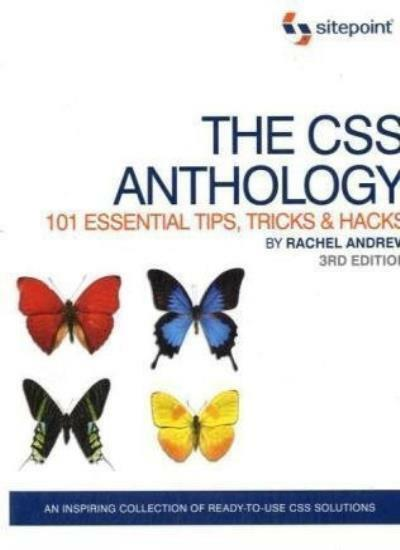 The CSS Anthology: 101 Essential Tips, Tricks & Hacks, 3rd Edition: 101 Ess