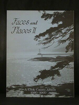 FACES AND PLACES II: A COOK COUNTY ALBUM 1930-1960 Minnesota History Softcover