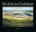 Die Erde hat Gedächtnis von Lothar Eissmann (2008, Gebundene Ausgabe)