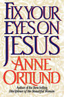 Fix Your Eyes on Jesus by Anne Ortlund (Paperback / softback, 1994)