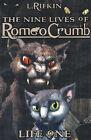 The Nine Lives of Romeo Crumb, Life 1 by Kurt Hartman, L. Rifkin (Paperback, 2006)