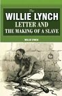 The Willie Lynch Letter and the Making of a Slave by Willie Lynch (Paperback / softback, 2008)