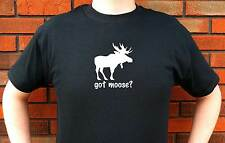 GOT MOOSE? HUNTING LODGE GRAPHIC T-SHIRT TEE FUNNY CUTE