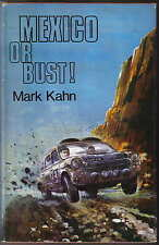 Mexico or Bust a driver's story of the World Cup Rally by Mark Kahn BLMC 1800
