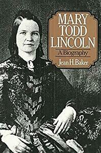 Mary-Todd-Lincoln-A-Biography-by-Baker-Jean-H-ExLibrary