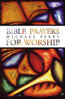 Bible Prayers for Worship by Michael Perry (Paperback, 1997)