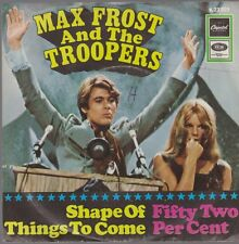 "7"" Max Frost And The Troopers Shape Of Things To Come / Fifty Two Per Cent 60`s"