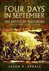 Four Days in September: The Battle of Teutoberg by Jason R. Abdale (Hardback, 2016)