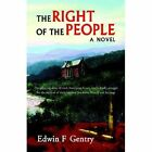 Right of The People 9781413492828 by Edwin F Gentry Hardback