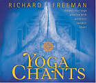 Yoga Chants by Richard Freeman (CD-Audio, 2004)
