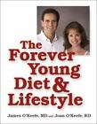 The Forever Young Diet and Lifestyle by James H. O'Keefe (2005, Hardcover)