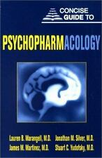Concise Guide to Psychopharmacology by Lauren B. Marangell (2002, Paperback)