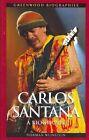 Carlos Santana: A Biography by Norman Weinstein (Hardback, 2009)