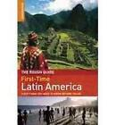 The Rough Guide to First-Time Latin America: Everything You Need to Know Before You Go by Polly Rodger Brown, James Read (Paperback, 2010)