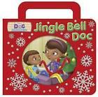 Jingle Bell Doc by Sheila Sweeny Higginson (Board book, 2013)