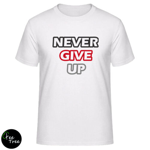 """/"""" NEVER GIVE UP /"""" positive motivational verse  T-Shirt for young Teen boys girls"""