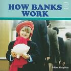 How Banks Work by Gillian Houghton (Paperback / softback, 2009)