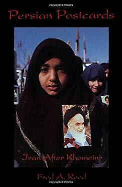 Persian Postcards : Iran after Khomeini by Reed, Fred A.-ExLibrary