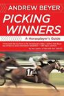 Picking Winners: Horseplayer's Guide by Andrew Beyer (Paperback, 1994)