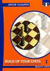 Build Up Your Chess: The Fundamentals: v. I by Artur Yusupov (Paperback, 2008)