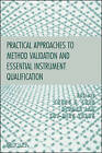 Practical Approaches to Method Validation and Essential Instrument Qualification by Herman Lam, Chung Chow Chan, Xue-Ming Zhang (Hardback, 2010)