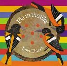 Pie in The Sky 9780152165840 by Lois Ehlert School and Library