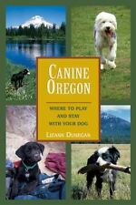 Canine Oregon: Where to Play and Stay with Your Dog-ExLibrary