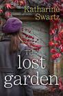 The Lost Garden by Katharine Swartz (Paperback, 2015)