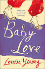 Baby Love by Louisa Young (Paperback, 1998)