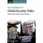 The Handbook of Global Security Policy by John Wiley and Sons Ltd (Hardback, 2014)