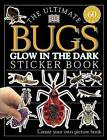 Ultimate Sticker Book: Glow in the Dark: Bugs by DK Publishing (Paperback / softback, 2002)