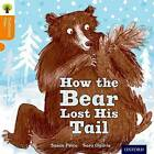 Oxford Reading Tree Traditional Tales: Level 6: The Bear Lost its Tail by Pam Dowson, Nikki Gamble, Susan Price (Paperback, 2011)
