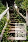 Stares to Other Places by Maurice L Hirsch Jr 9781418433185 Paperback 2004