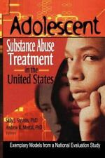 Adolescent Substance Abuse Treatment in the United States: Exemplary Models from