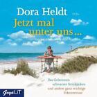 Jetzt mal unter uns... von Dora Heldt (2014)