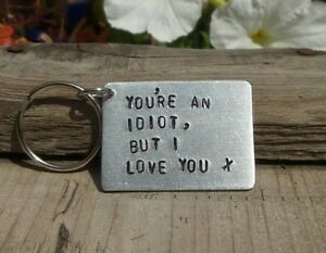 Details about You're An IDIOT But I LOVE YOU Funny Gifts For Him Her  Boyfriend Keyring Husband
