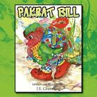 Pakrat Bill 9781425731175 by J. E. Gramberg Book