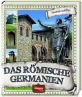 Das römische Germanien von Thomas Schiffer (2013, Gebundene Ausgabe)