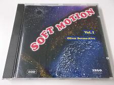 SOFT MOTION VOL. 1 - OLIVER SERANO-ALVE - 1993 CD ALBUM - DDD