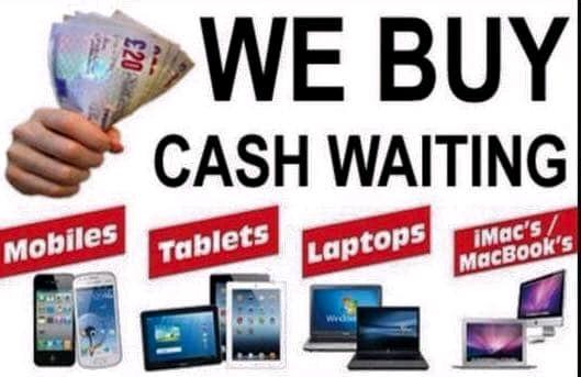 WE BUY PHONES AND LAPTOPS CASH