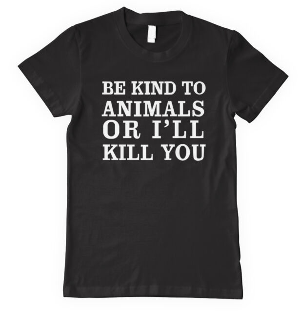 John Wick 3 Be Kind To Animals or I/'ll Kill You Black T-Shirt Size S-3XL