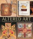 Altered Art : Techniques for Creating Altered Books, Boxes, Cards and More by Terry Taylor (2004, Hardcover)