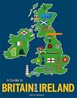 A Guide to Britain and Ireland by Kevin Pettman (Hardback, 2017)