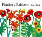 Planting a Rainbow by Lois Ehlert (1988, Hardcover)