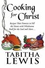 Cooking for Christ 9781448996933 by Tabitha Lewis Paperback