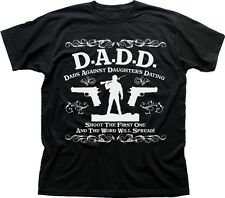 DADD Dads Against Daughters Dating funny father black cotton t-shirt 9599