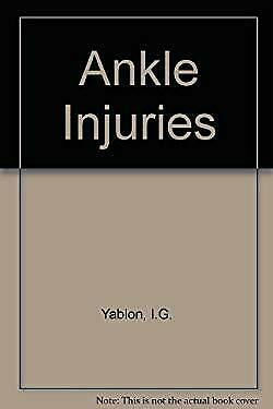 Ankle Injuries by Yablon, Isadore G.