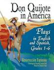 Don Quijote in America: Plays in English and Spanish: Grades 1-6 by Resurreccion Espinosa (Paperback, 2002)