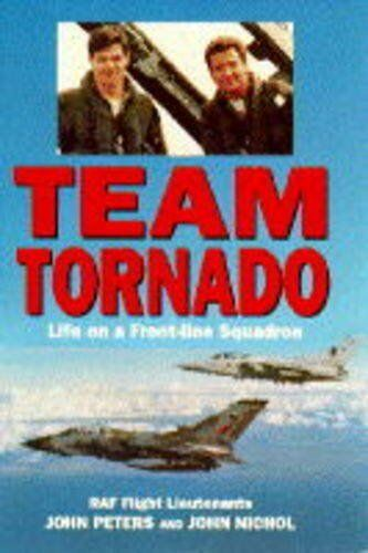 Team Tornado: Life on a Front-line Squadron By John Peters, Joh .9780718138028